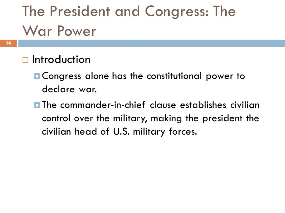 The President and Congress: The War Power