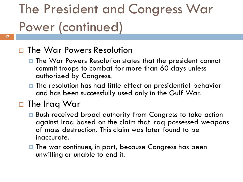 The President and Congress War Power (continued)
