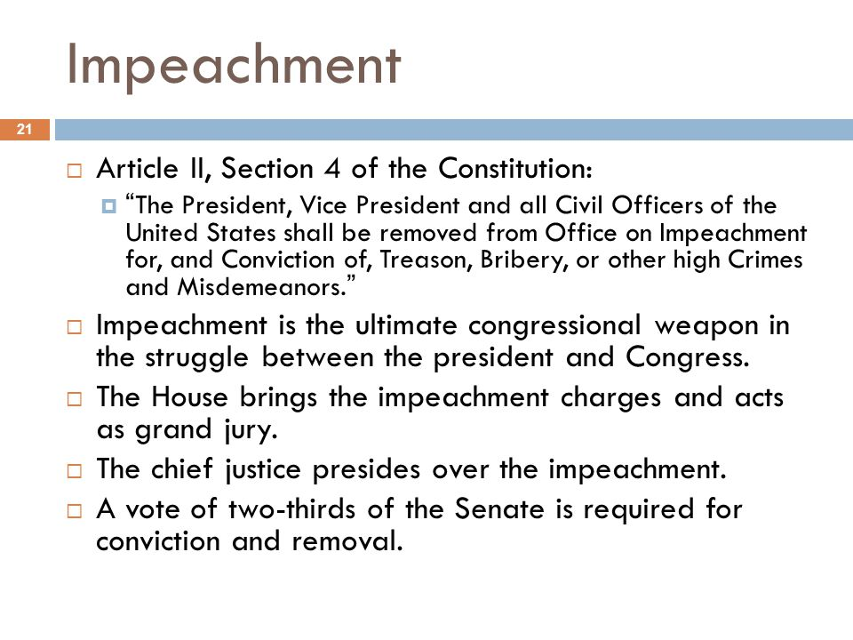 Impeachment Article II, Section 4 of the Constitution: