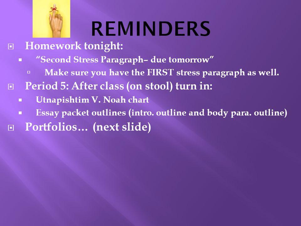 REMINDERS Portfolios… (next slide) Homework tonight: