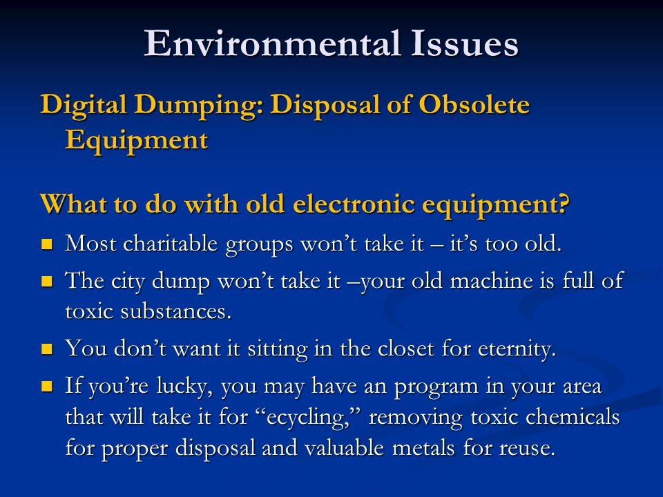 Environmental Issues Digital Dumping: Disposal of Obsolete Equipment