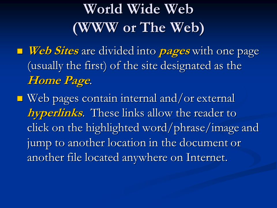 World Wide Web (WWW or The Web)