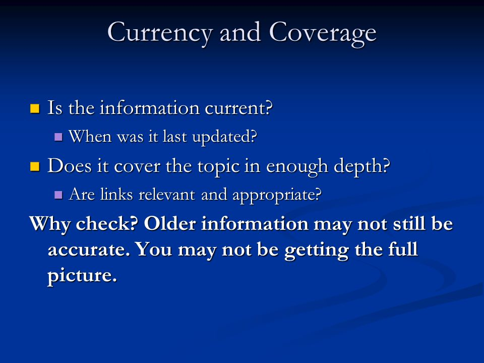 Currency and Coverage Is the information current