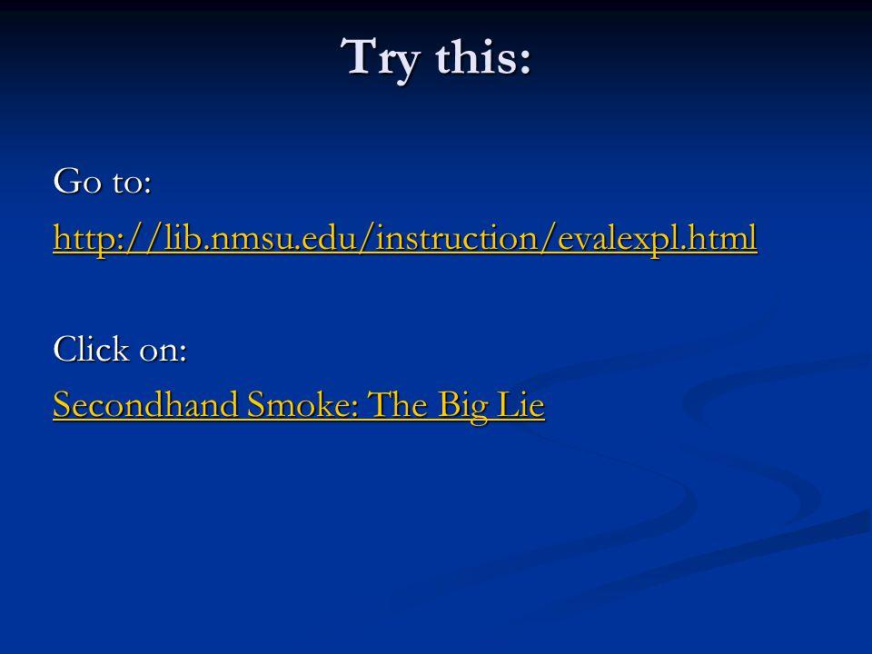 Try this: Go to: http://lib.nmsu.edu/instruction/evalexpl.html
