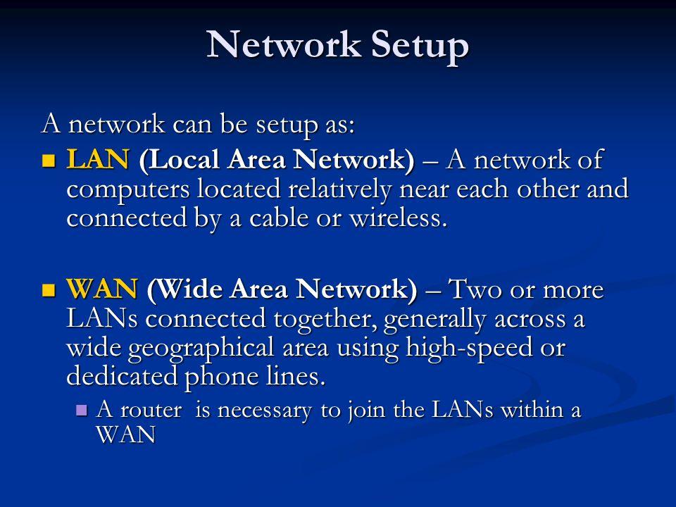 Network Setup A network can be setup as: