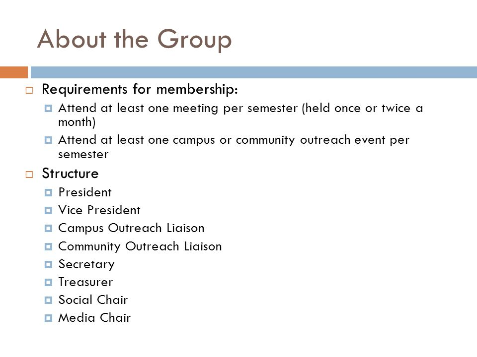 About the Group Requirements for membership: Structure