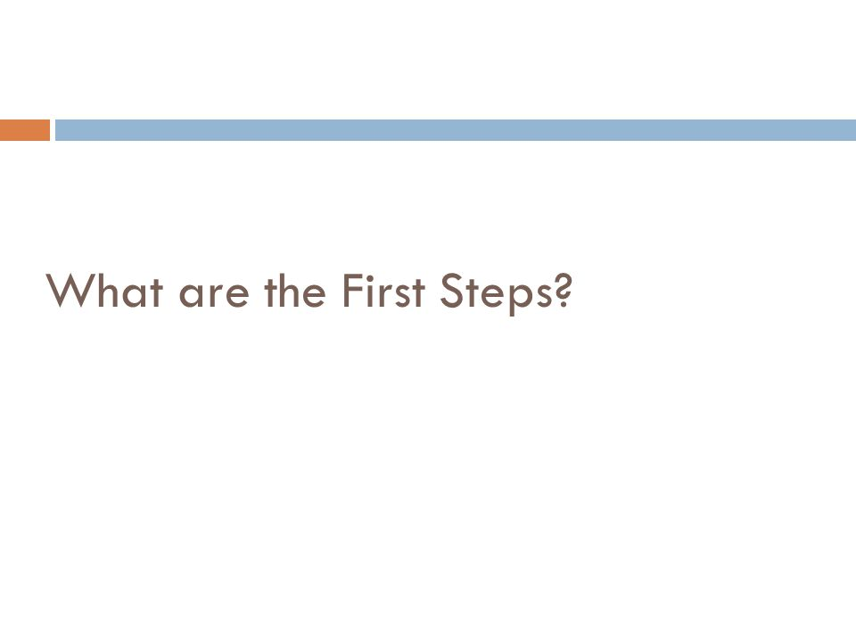 What are the First Steps