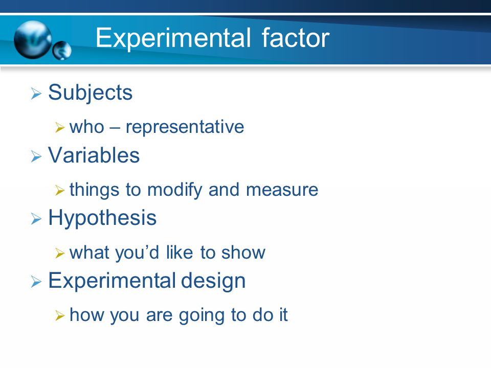 Experimental factor Subjects Variables Hypothesis Experimental design