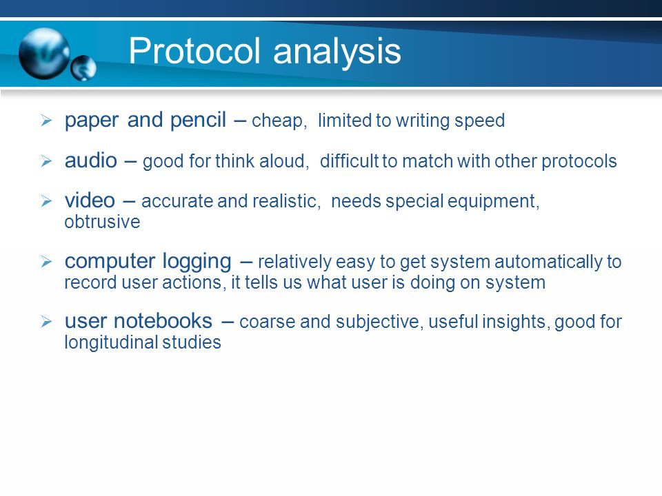 Protocol analysis paper and pencil – cheap, limited to writing speed