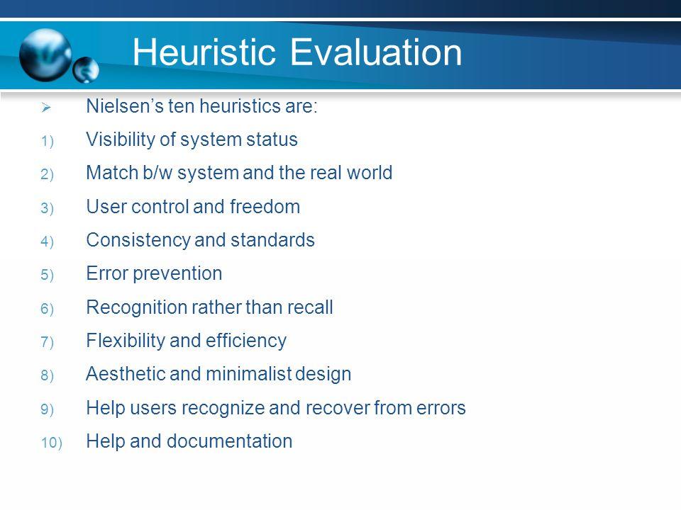 Heuristic Evaluation Nielsen's ten heuristics are: