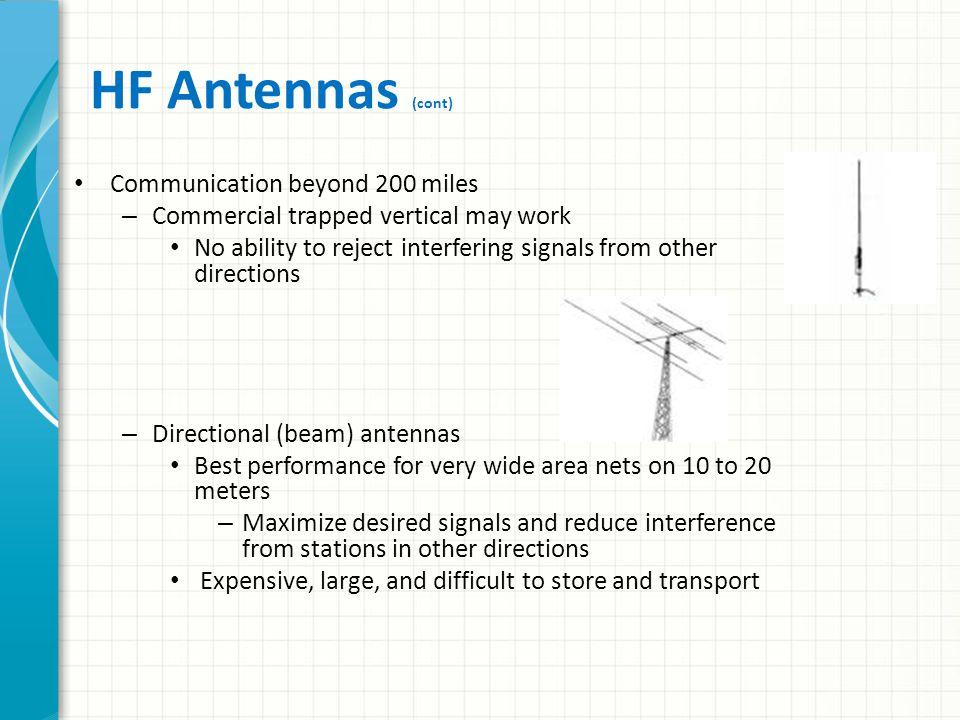 HF Antennas (cont) Communication beyond 200 miles