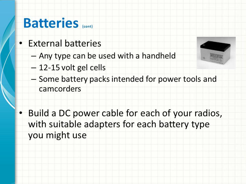 Batteries (cont) External batteries
