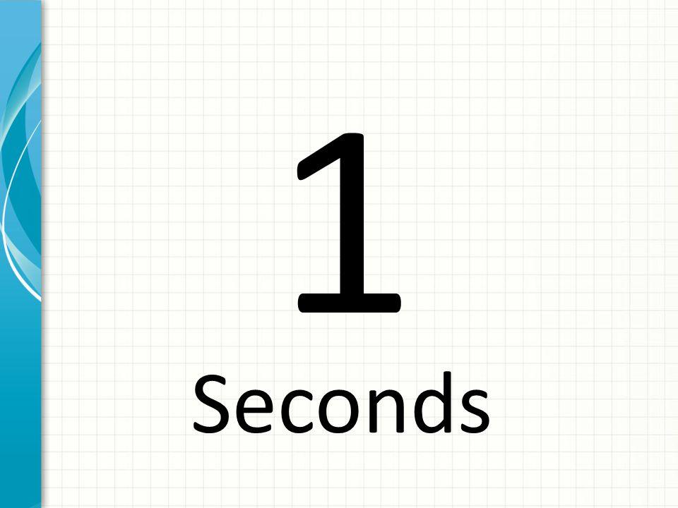 1 Seconds
