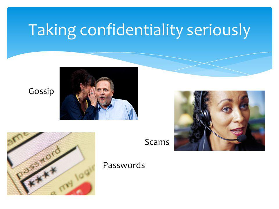 Taking confidentiality seriously