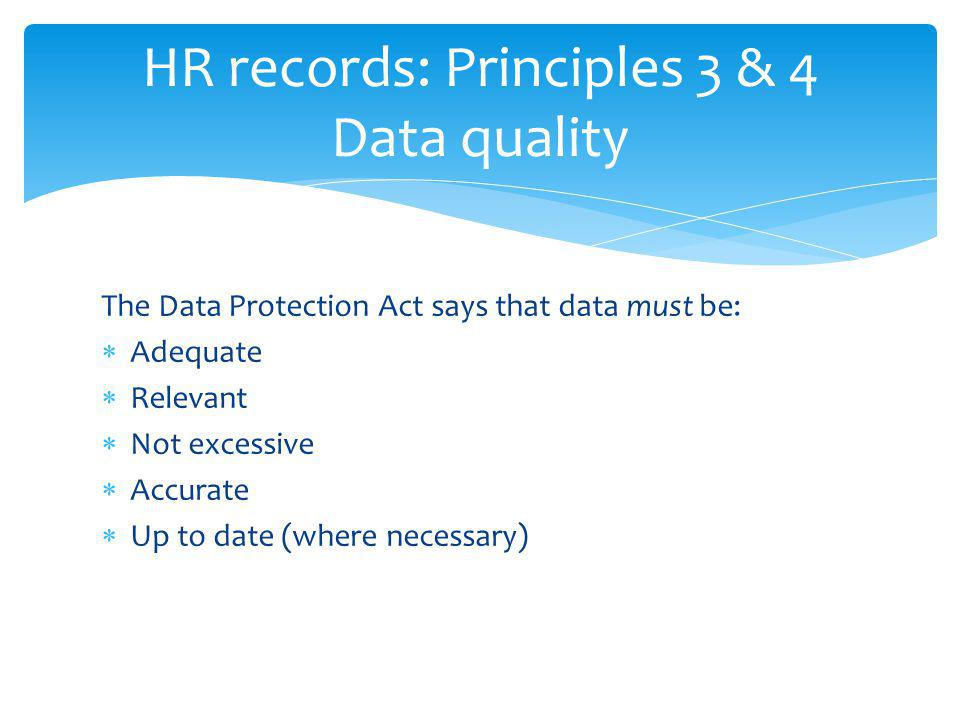 HR records: Principles 3 & 4 Data quality