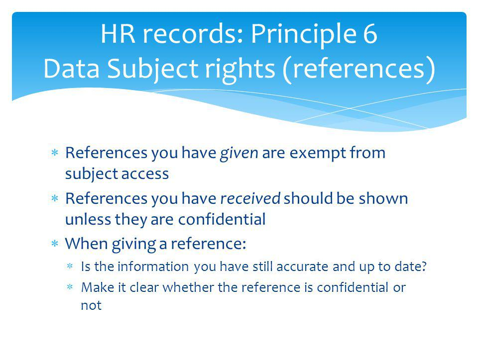 HR records: Principle 6 Data Subject rights (references)
