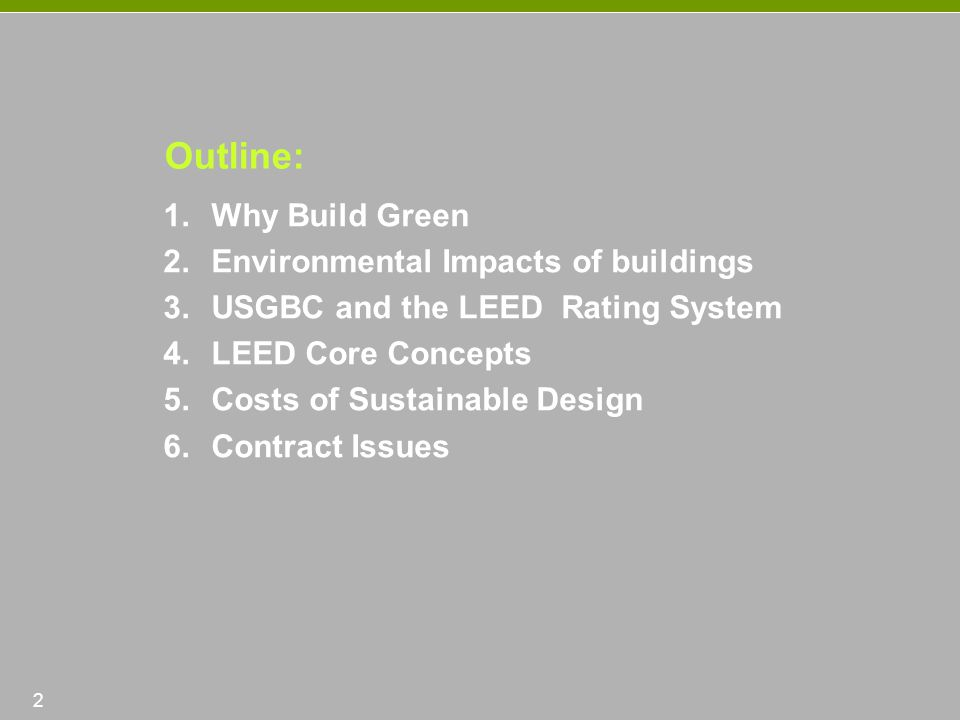 Outline: Why Build Green Environmental Impacts of buildings