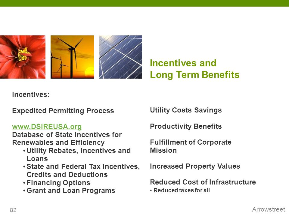 Incentives and Long Term Benefits Incentives: