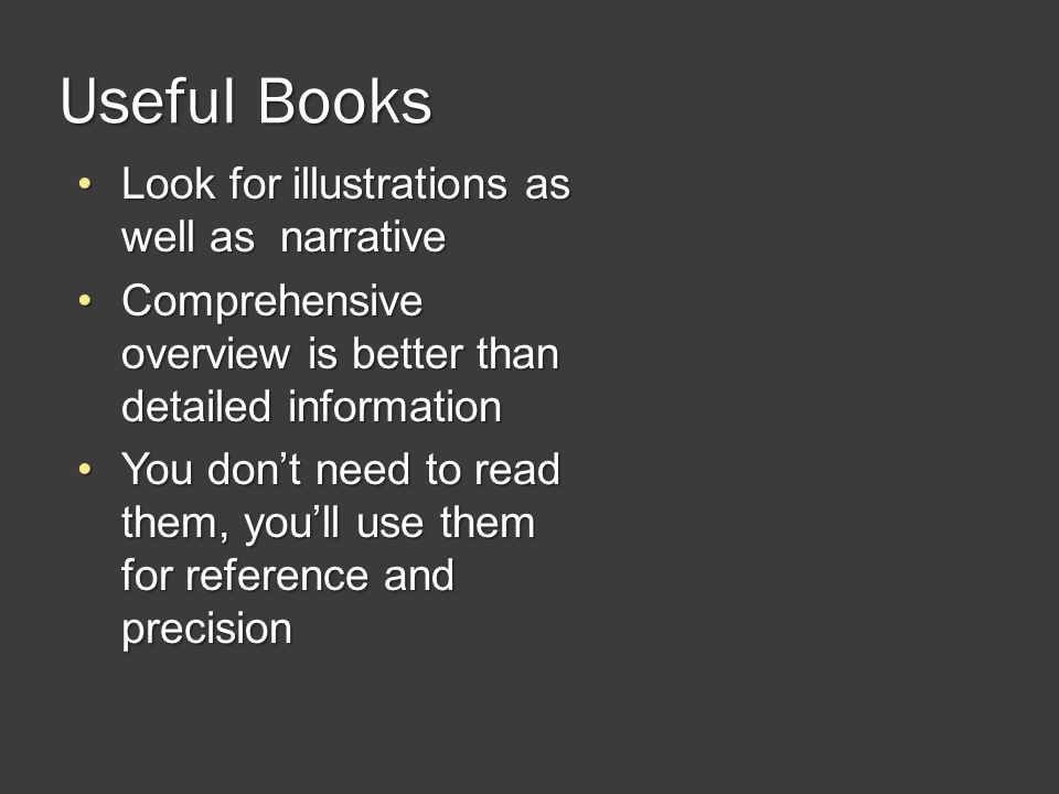 Useful Books Look for illustrations as well as narrative