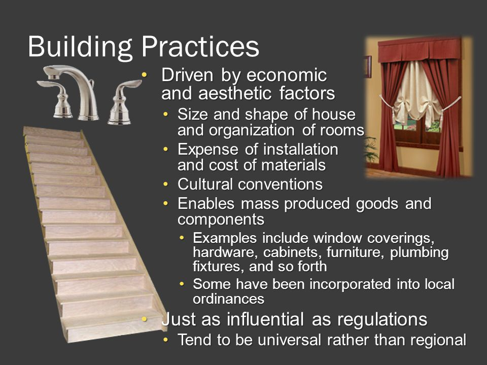 Building Practices Driven by economic and aesthetic factors