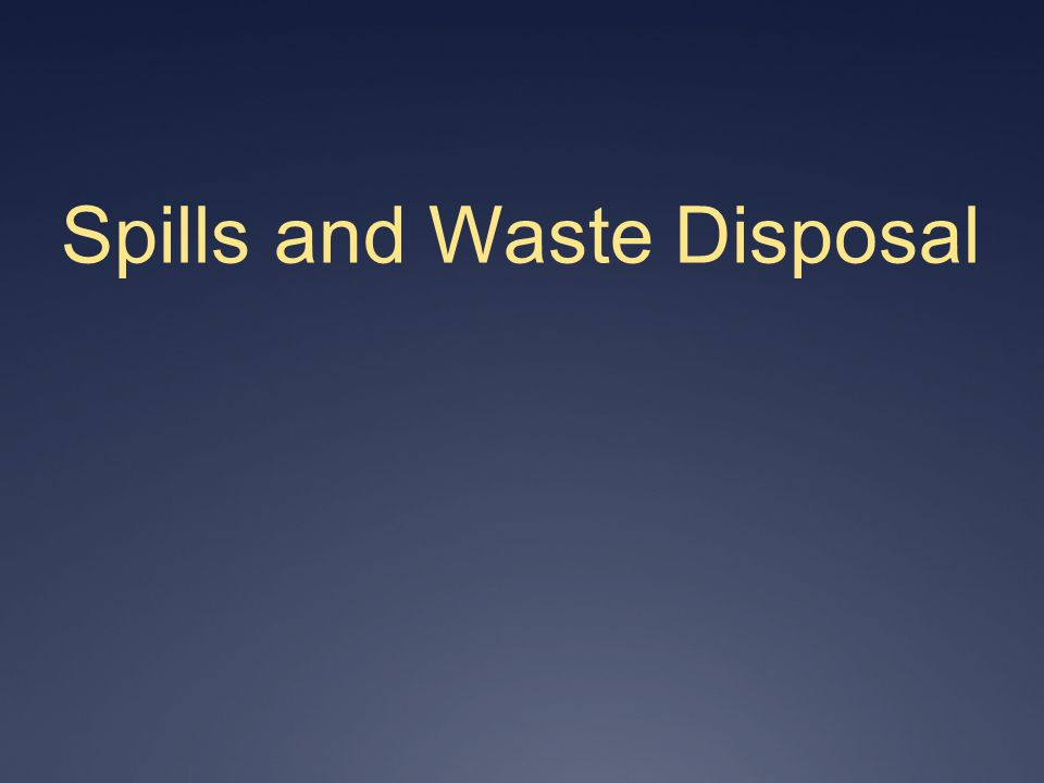 Spills and Waste Disposal