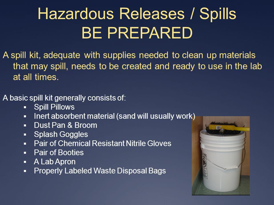 Hazardous Releases / Spills BE PREPARED