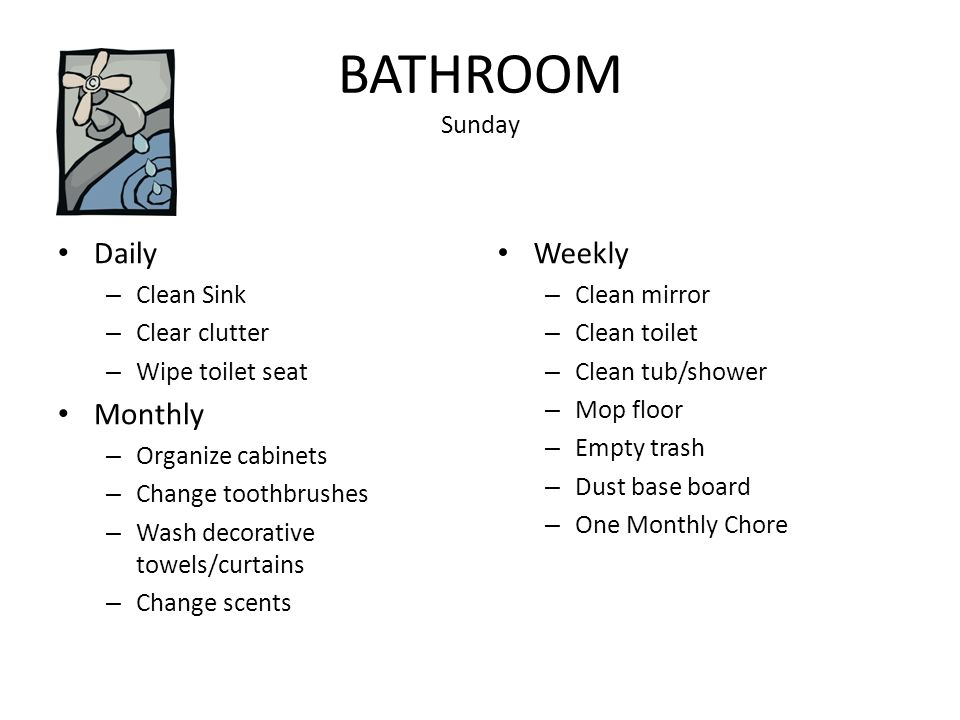 BATHROOM Sunday Daily Monthly Weekly Clean Sink Clear clutter