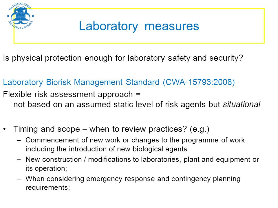 Laboratory measures Is physical protection enough for laboratory safety and security Laboratory Biorisk Management Standard (CWA-15793:2008)