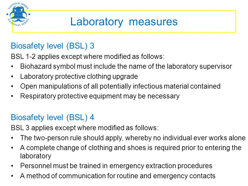 Laboratory measures Biosafety level (BSL) 3 Biosafety level (BSL) 4