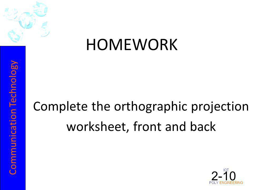 HOMEWORK Complete the orthographic projection