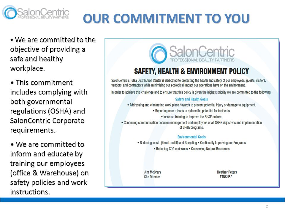 OUR COMMITMENT TO YOU We are committed to the objective of providing a safe and healthy workplace.