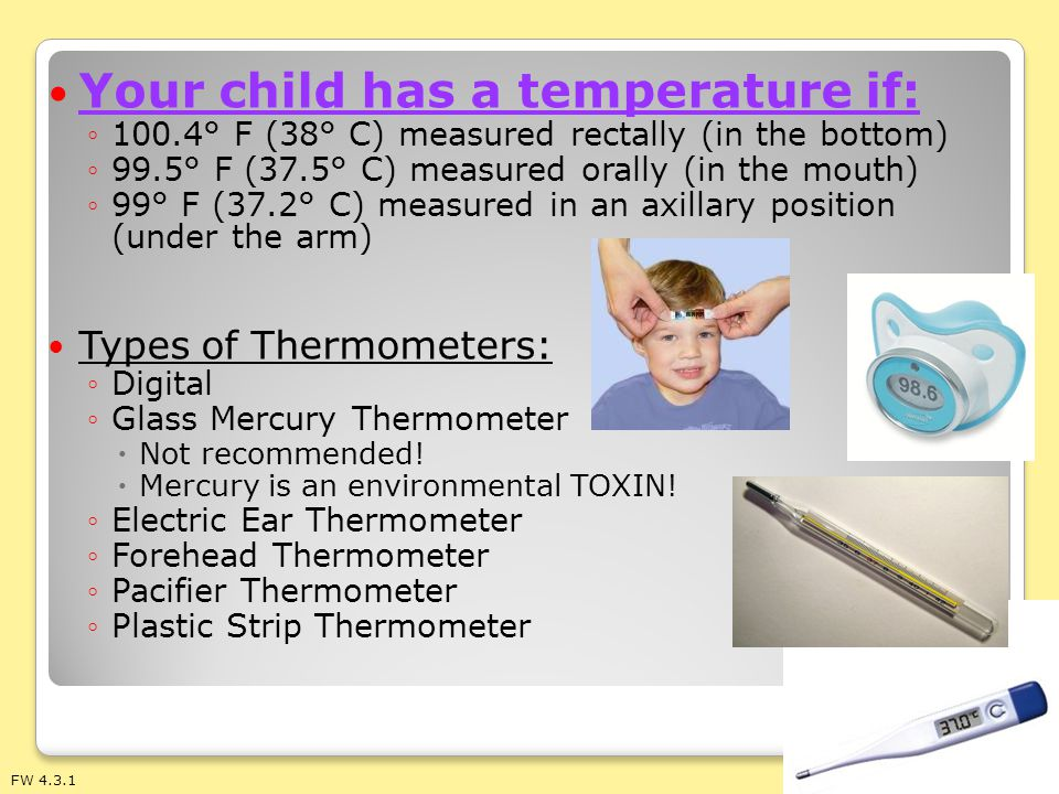 Your child has a temperature if: