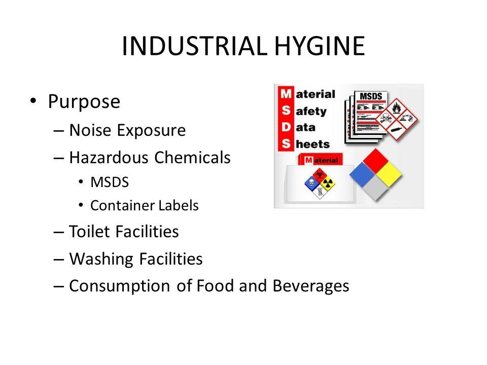 INDUSTRIAL HYGINE Purpose Noise Exposure Hazardous Chemicals