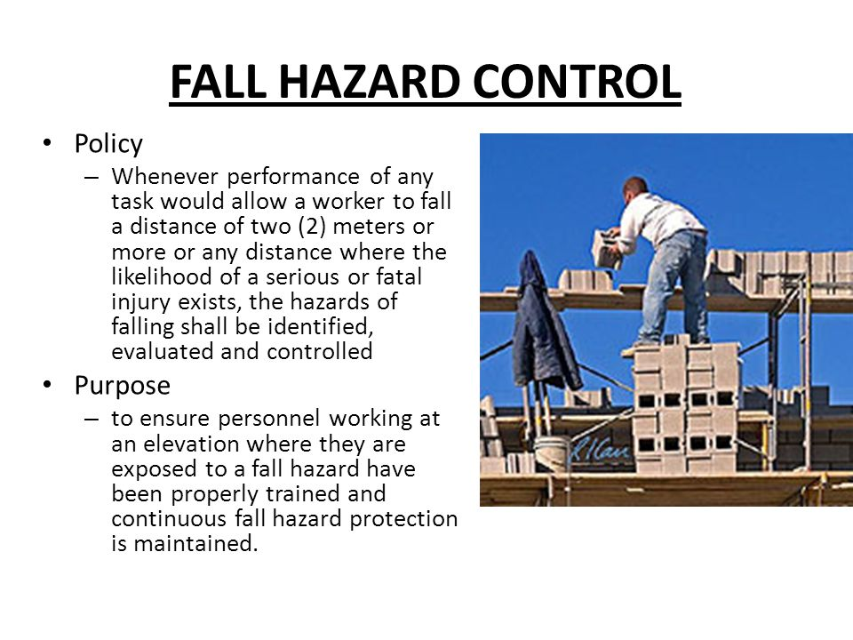 FALL HAZARD CONTROL Policy Purpose