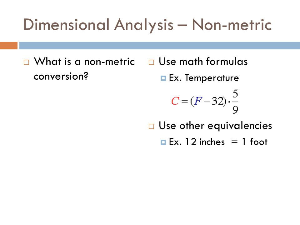 Dimensional Analysis – Non-metric