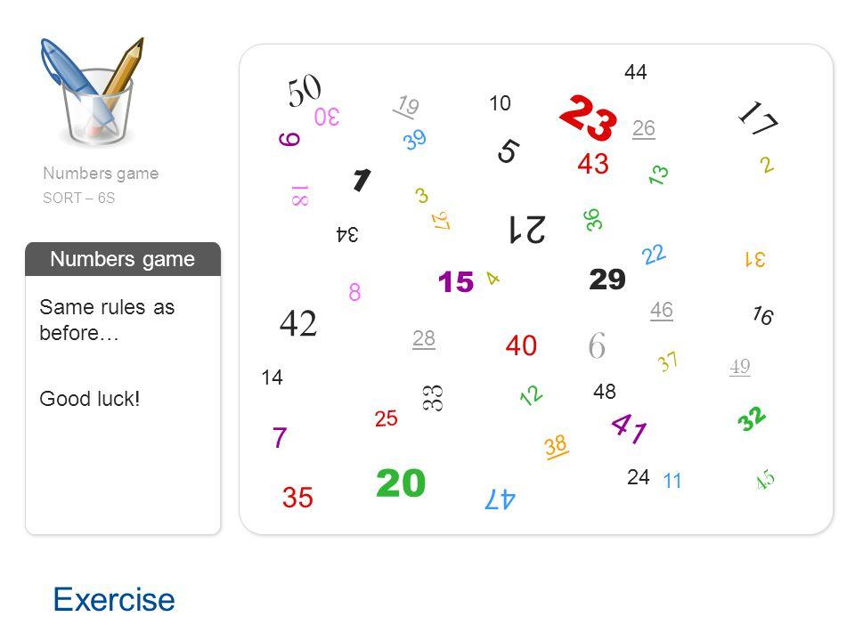 44 50. 19. 10. 23. 17. 30. 26. 9. 39. 5. 43. 2. Numbers game. 1. 13. 18. 3. SORT – 6S.