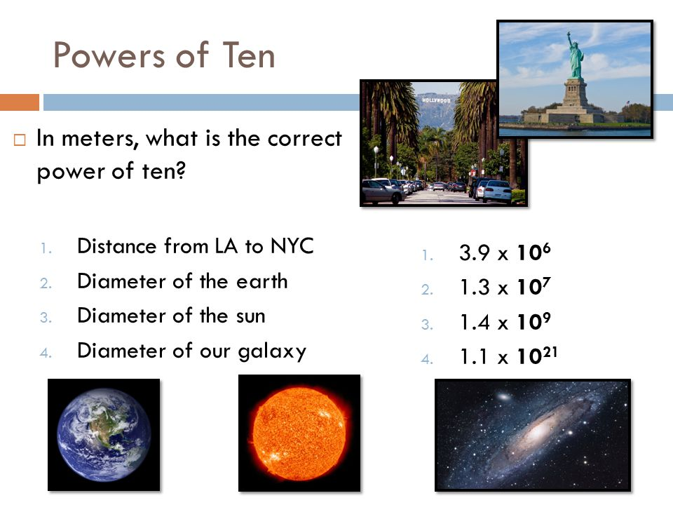 Powers of Ten In meters, what is the correct power of ten