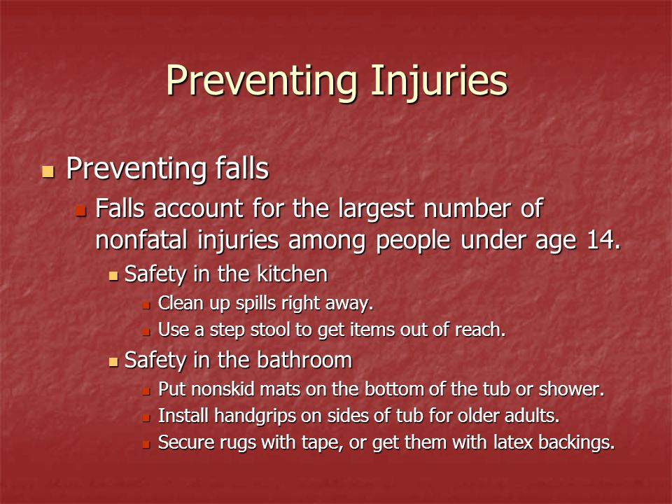 Preventing Injuries Preventing falls