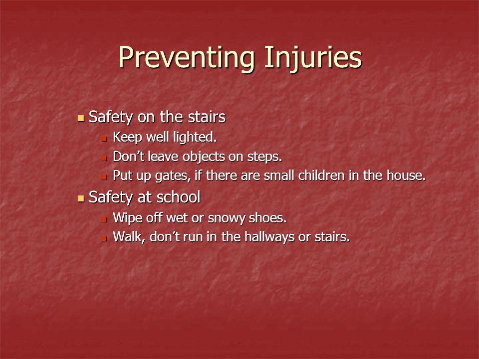 Preventing Injuries Safety on the stairs Safety at school