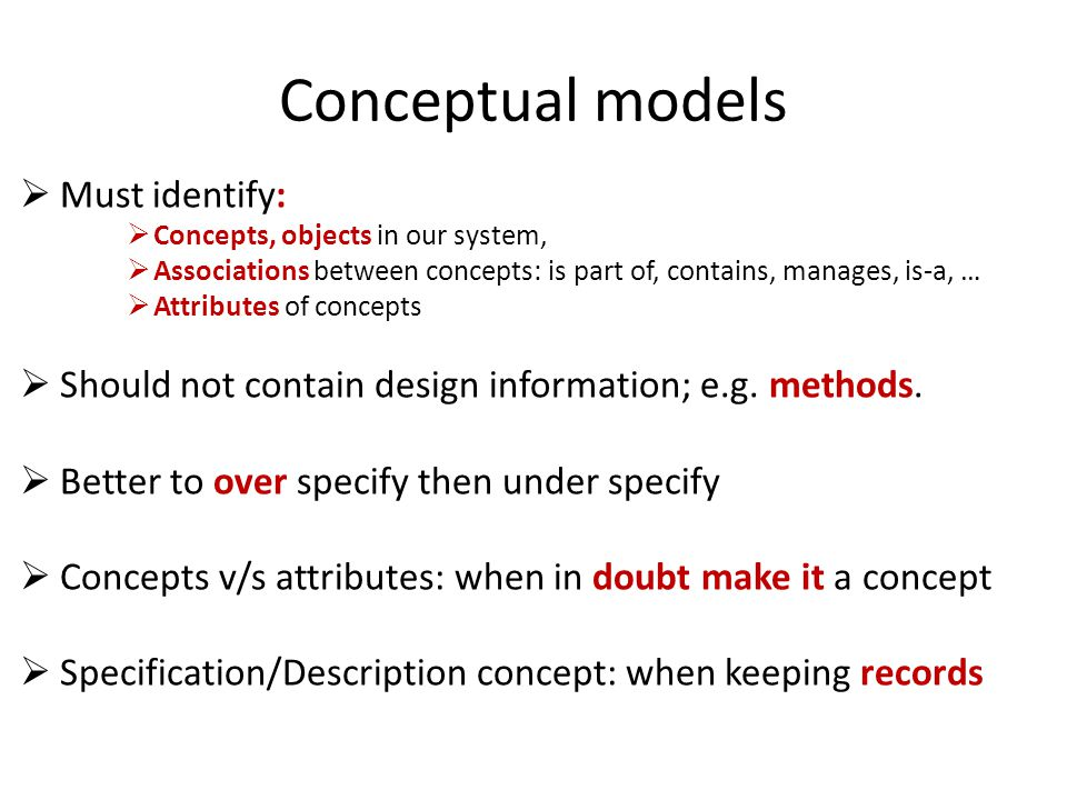 Conceptual models Must identify: