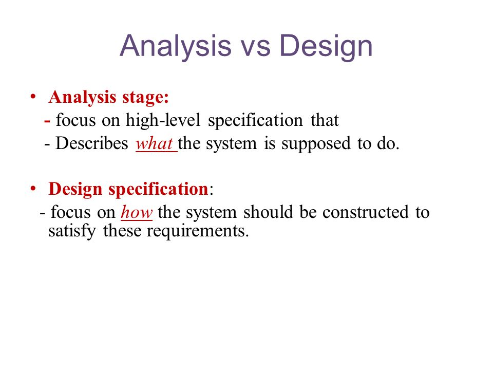 Analysis vs Design Analysis stage: