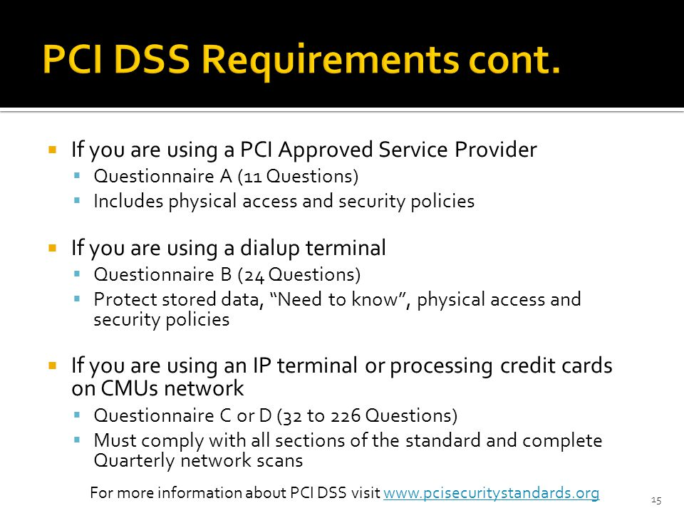For more information about PCI DSS visit www.pcisecuritystandards.org