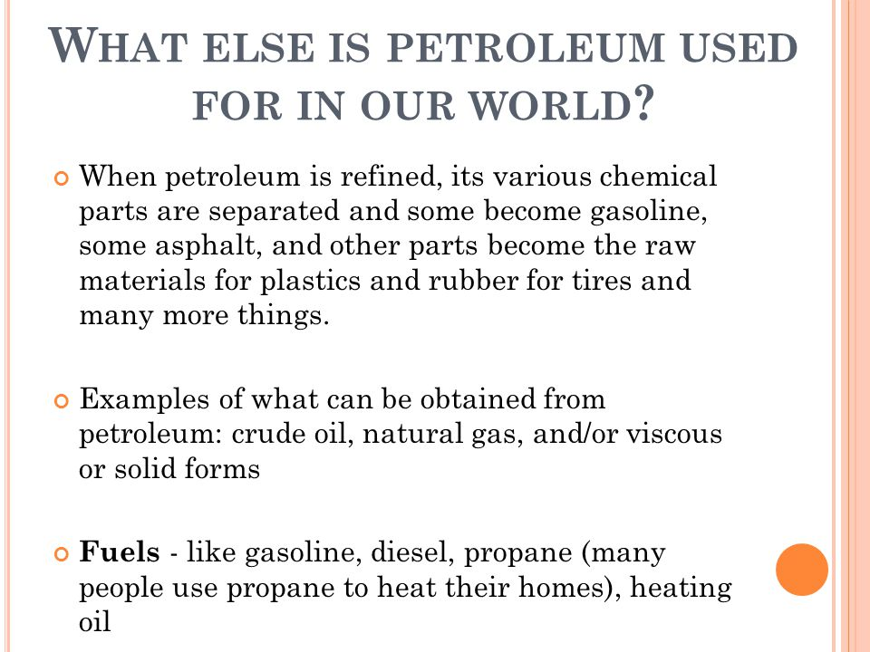What else is petroleum used for in our world
