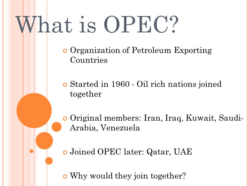 What is OPEC Organization of Petroleum Exporting Countries