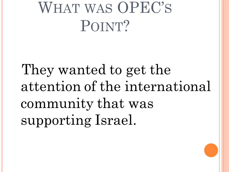 What was OPEC's Point.