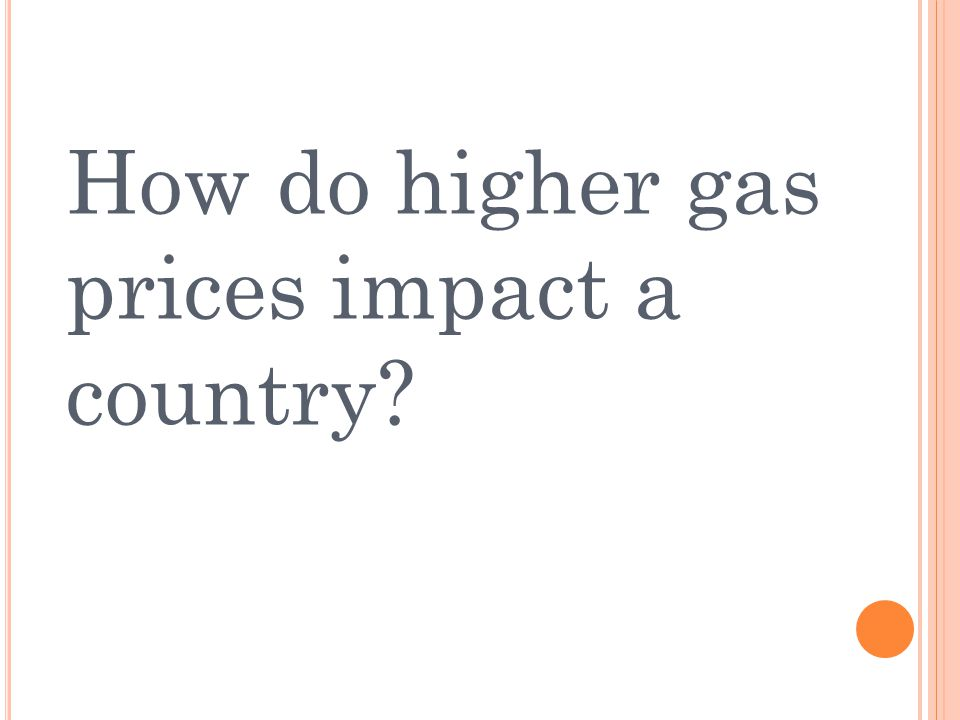 How do higher gas prices impact a country