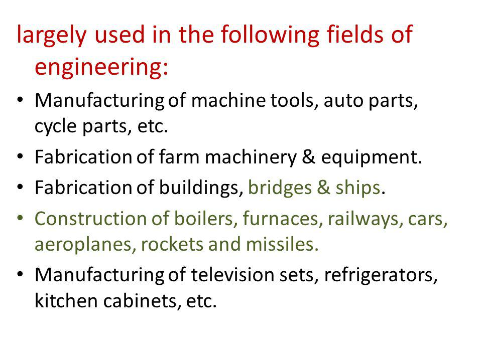 largely used in the following fields of engineering: