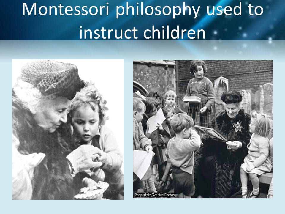 Montessori philosophy used to instruct children