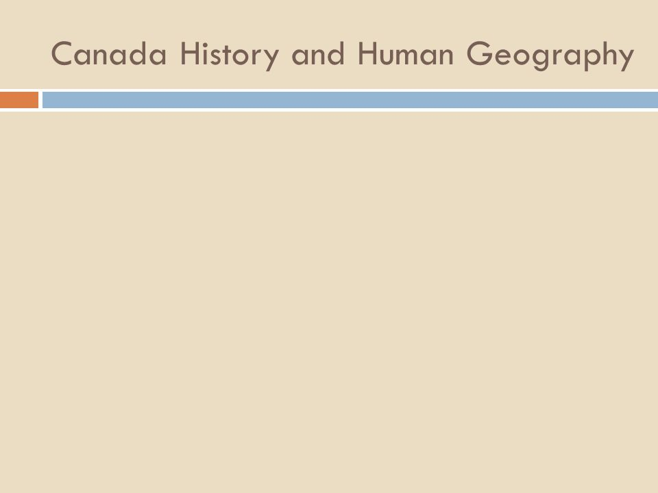 Canada History and Human Geography
