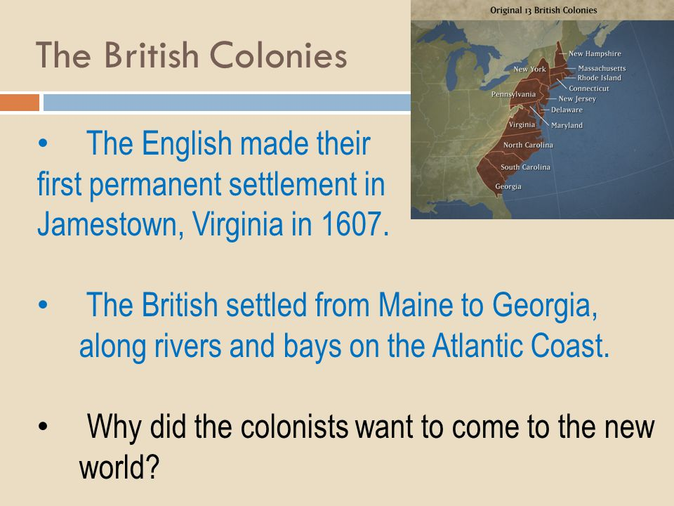 The British Colonies The English made their